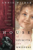 House of Spirits and Whispers: The...