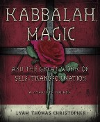 Kabbalah, Magic and the Great Work of...