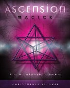 Ascension Magick: Ritual, Myth and...