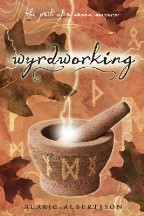 Wyrdworking: The Path of a Saxon...