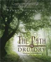 The Path of Druidry: Walking the...