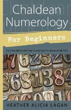 Chaldean Numerology for Beginners: ...