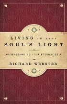 Living in Your Soul's Light:...