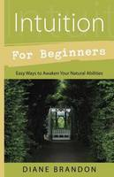 Intuition for Beginners: Easy Ways to...