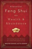 Classical Feng Shui for Wealth and...