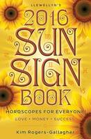 Llewellyn's 2016 Sun Sign Book:...