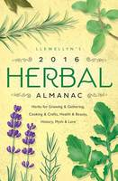 Llewellyn's 2016 Herbal Almanac: ...