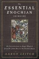 The Essential Enochian Grimoire: An...
