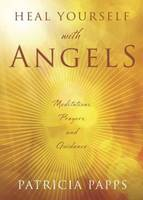 Heal Yourself with Angels:...