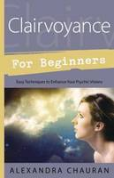 Clairvoyance for Beginners: Easy...