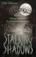 Stalking Shadows: The Most Chilling...