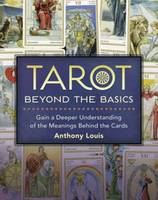 Tarot Beyond the Basics: Gain a ...