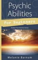 Psychic Abilities for Beginners:...