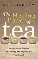 The Healing Power of Tea: Simple Teas...