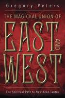 Magickal Union of East and West: The...