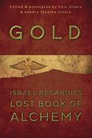 Gold: Israel Regardie's Lost Book of...