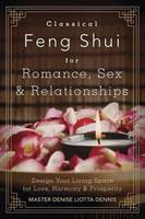 Classical Feng Shui for Romance, Sex...