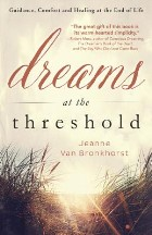 Dreams at the Threshold: Guidance,...