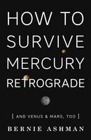 How to Survive Mercury Retrograde: ...
