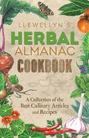 Llewellyn's Herbal Almanac Cookbook: ...