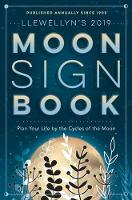 Llewellyn's 2019 Moon Sign Book: Plan...