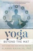 Yoga Beyond the Mat: How to Make Yoga...