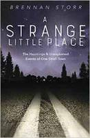 A Strange Little Place: The Hauntings...