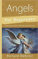 Angels for Beginners: Understand and...