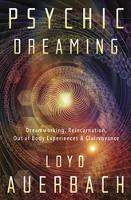 Psychic Dreaming: Dreamworking,...