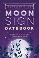 Llewellyn's 2019 Moon Sign Datebook:...