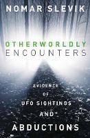 Otherworldly Encounters: Evidence of...