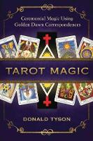Tarot Magic: Ceremonial Magic Using...