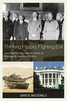 Thinking History, Fighting Evil:...