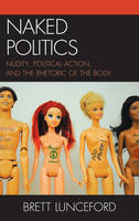 Naked Politics: Nudity, Political...