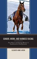 Gender, Work, and Harness Racing: ...