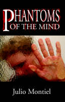 Phantoms of the Mind