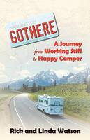 Gothere: A Journey From Working Stiff...