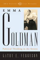 Emma Goldman: Political Thinking in...