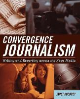 Convergence Journalism: Writing and...