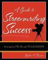A Guide to Screenwriting Success:...
