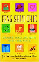 Feng Shui Chic: Change Your Life with...