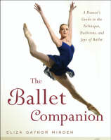 The Ballet Companion: A Dancer's ...