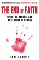 The End of Faith: Religion, Terror,...