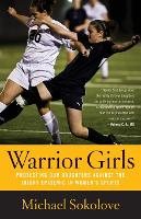 Warrior Girls: Protecting Our...