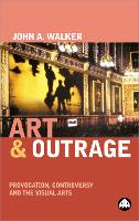 Art and Outrage: Provocation,...