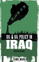 Oil and Oil Policy in Iraq: Past and...