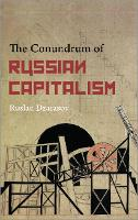 The Conundrum of Russian Capitalism:...