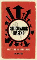 Articulating Dissent: Protest and the...