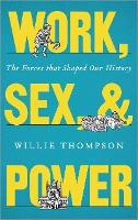Work, Sex and Power: The Forces That...