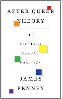 After Queer Theory: The Limits of...